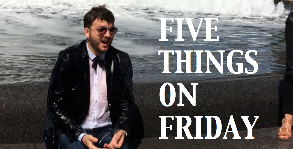 Five things on Friday #86