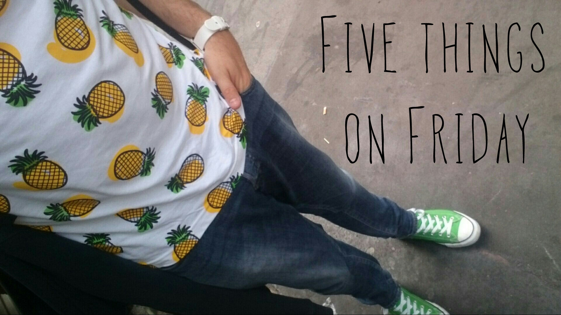 Five things on Friday #97